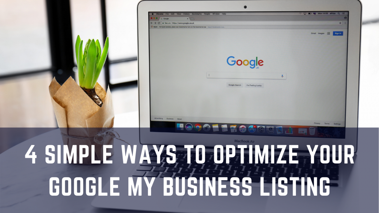 4 Simple Ways to Optimize Your Google My Business Listing